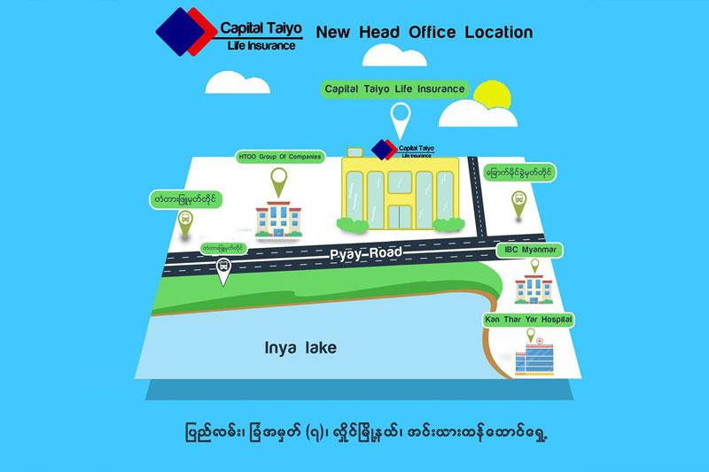 Capital Taiyo Life Insurance ၏ ရုံးချုပ်အား ပြောင်းရွှေ့ဖွင့်လှစ်ထားပါကြောင်း
